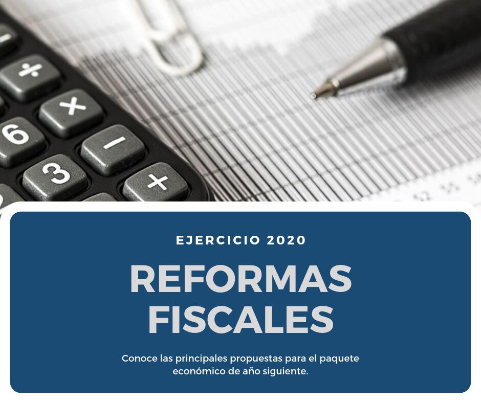 Las 10 reformas fiscales relevantes para el ejercicio fiscal 2020.