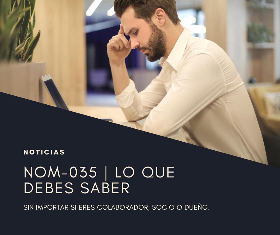 NOM-035 | LO QUE DEBES SABER SI ERES COLABORADOR, SOCIO Ó DUEÑO.