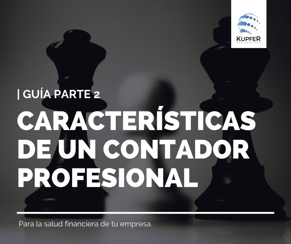 CARACTERÍSTICAS DE UN CONTADOR PRO | GUÍA PARTE 2