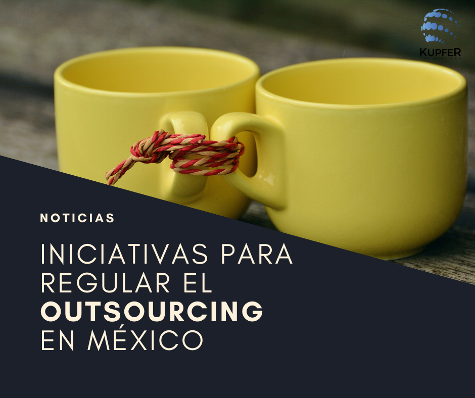 INICIATIVAS PARA REGULAR EL OUTSOURCING EN MÉXICO