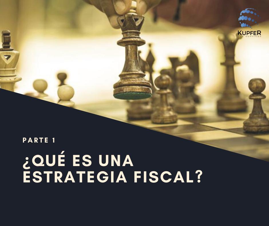 ¿Qué es una estrategia fiscal?| Parte I